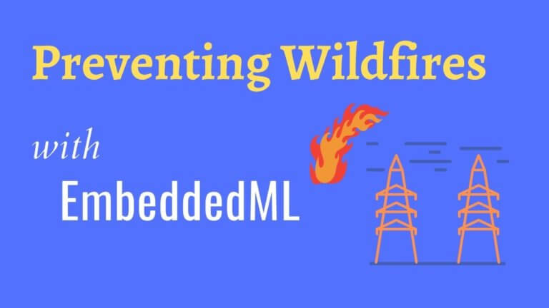 How Embedded ML Is Helping To Prevent Wildfires